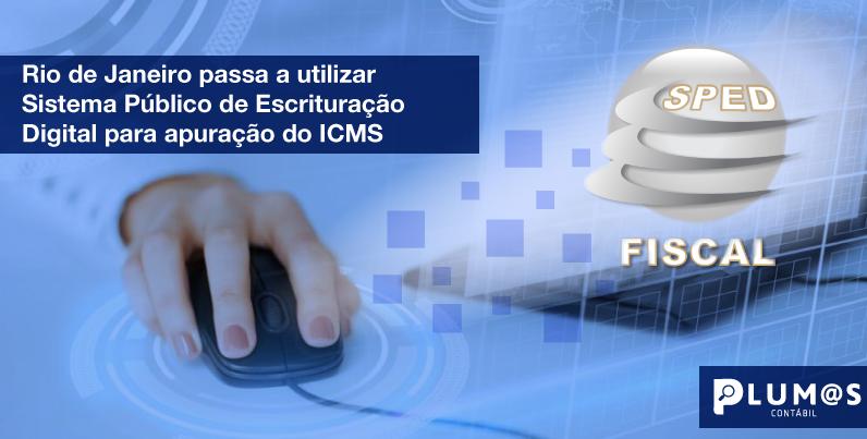 Riodejaneiro Passa A Utilizar - Plumas - Rio de Janeiro passa a utilizar Sistema Público de Escrituração Digital para apuração do ICMS