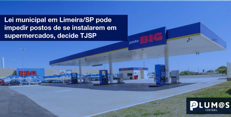 $1y175q9i5ut - Plumas - Lei municipal em Limeira/SP pode impedir postos de se instalarem em supermercados, decide TJSP