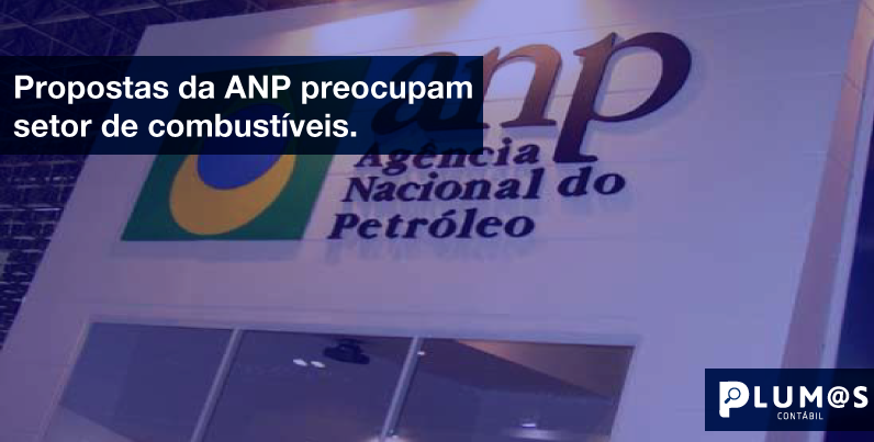 Propostas Da Anp - Plumas - Propostas da ANP preocupam  setor de combustíveis.