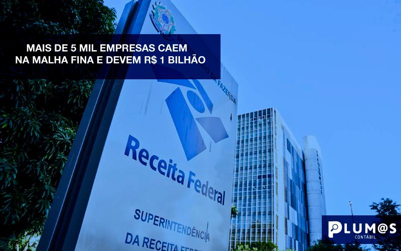 Capa Informativo - Plumas Contabilidade para Postos de Combustíveis - MAIS DE 5 MIL EMPRESAS CAEM NA MALHA FINA E DEVEM R$ 1 BILHÃO.