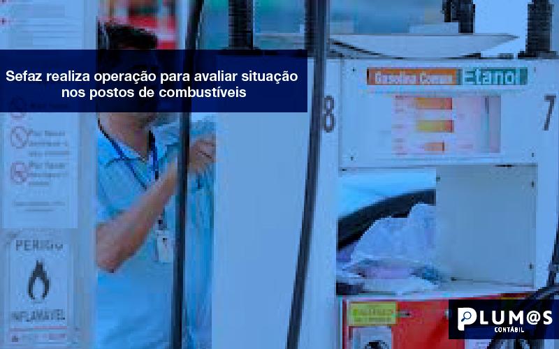 Foto Post Blog 2 - Plumas Contabilidade para Postos de Combustíveis - Sefaz realiza operação para avaliar situação nos postos de combustíveis