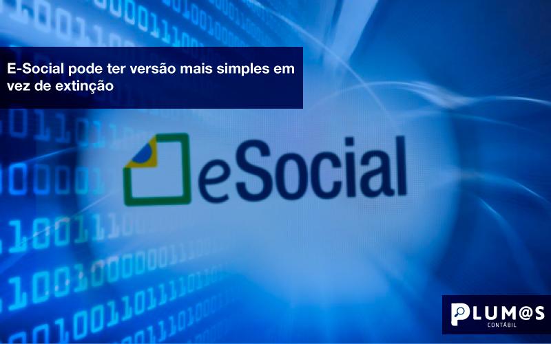 E-Social-pod--ter-versão-mais-simples-em-vez-de-extinção - E-Social pode ter versão mais simples em  vez de extinção.