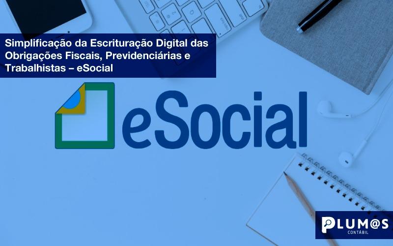 IMG-20190809-WA0001 - Simplificação da Escrituração Digital das Obrigações Fiscais, Previdenciárias e Trabalhistas – eSocial