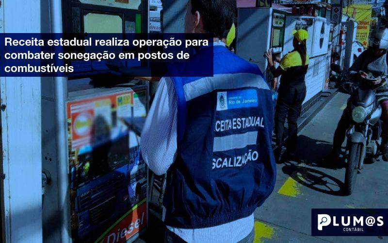 Receita-estadual-realiza-operação-para-combater-sonegação-em-postos-de-combustíveis - Receita estadual RJ realiza operação para combater sonegação em postos de combustíveis.