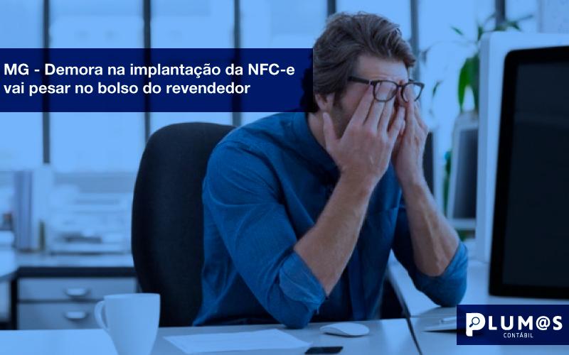 MODELO-INFORMATIVOS - MG – Demora na implantação da NFC-e vai pesar no bolso do revendedor