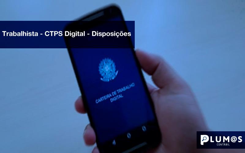 Trabalhista - CTPS-Digital - Disposições - Trabalhista – CTPS Digital – Disposições