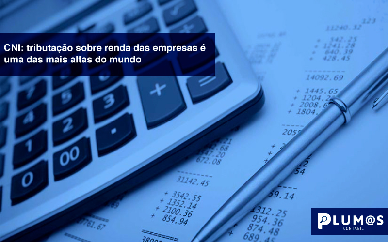 CNI--tributação-sobre-renda-das-empresas-é-uma-das-mais-altas-do-mundo - CNI: tributação sobre renda das empresas é uma das mais altas do mundo