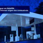 Na-capital - Na Capital Potiguar em Natal/RN – Postos devem informar origem dos combustíveis.