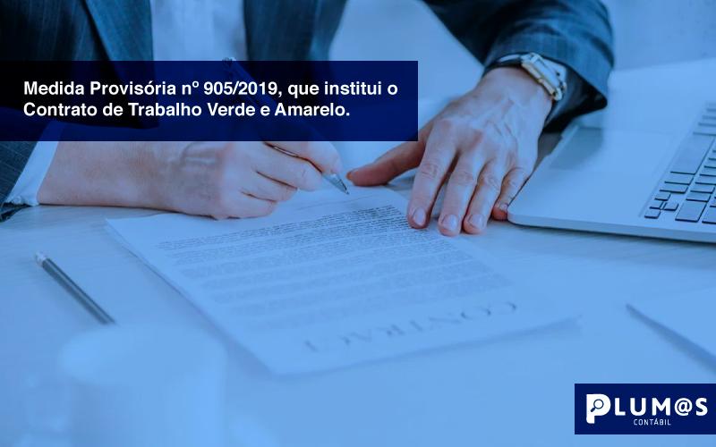 medida - Medida Provisória nº 905/2019, que institui o Contrato de Trabalho Verde e Amarelo.