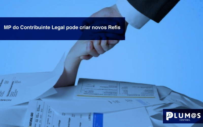 MP-do-Contribuinte-Legal-pode-criar-novos-Refis- - MP do Contribuinte Legal pode criar novos Refis