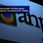 SITE - Operação verão da ANP fiscaliza postos de combustíveis em 16 estados e 62 cidades