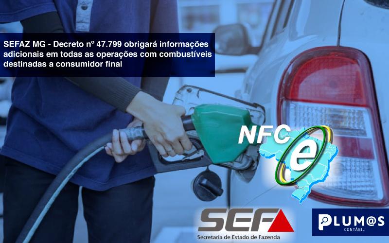 mini - SEFAZ MG –  Decreto nº 47.799 obrigará informações adicionais em todas as operações com combustíveis destinadas a consumidor final