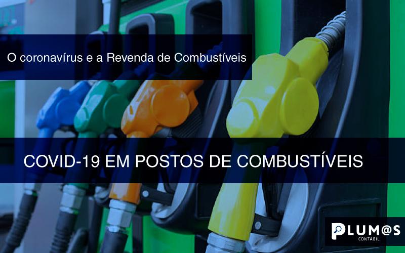 COVID - O coronavírus e a Revenda de Combustíveis