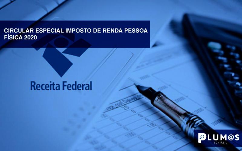 IMPOSTO-DE-RENDA-2020 - CIRCULAR ESPECIAL IMPOSTO DE RENDA PESSOA FÍSICA 2020