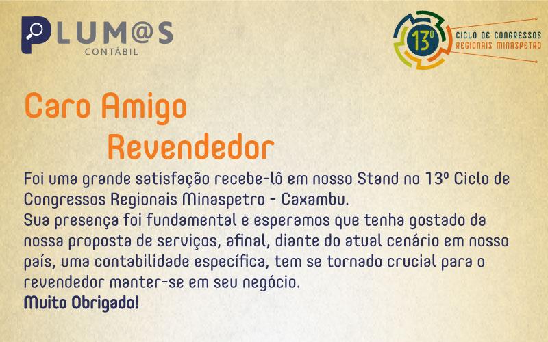 agradecimentoo - Foi um grande prazer recebe-lô em nosso Stand no 13º Ciclo de  Congressos Regionais Minaspetro – Caxambu.