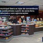 conveniencia - RJ – Decreto municipal libera as lojas de conveniência dos postos de combustíveis a partir de sexta-feira; com higiene reforçada e sem aglomerações