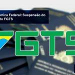 fgts - Caixa Econômica Federal: Suspensão do pagamento do FGTS