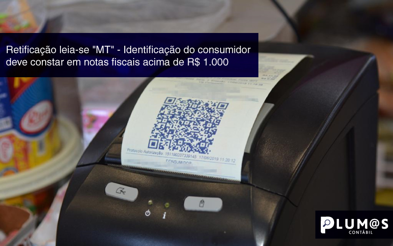 """modelo-e-mail - Retificação leia-se """"MT"""" – Identificação do consumidor deve constar em notas fiscais acima de R$ 1.000"""