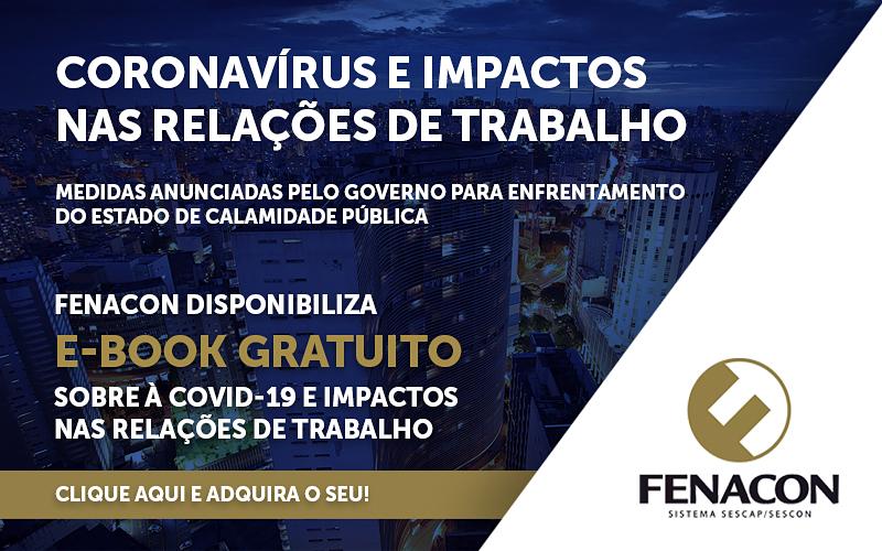 FENACON - FENACON disponibiliza E-BOOK gratuito sobre à Covid-19 e impactos nas relações de trabalho