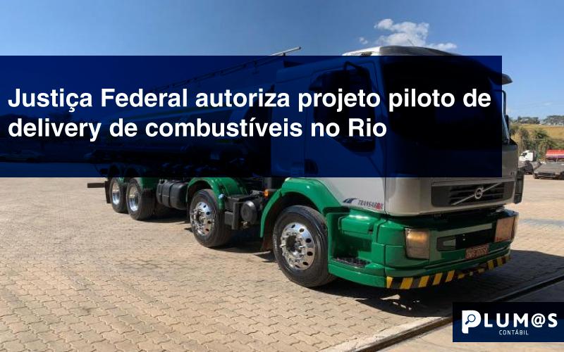 Justiça-Federal-autoriza-projeto-piloto-de-delivery-de-combustíveis-no-Rio - Justiça Federal autoriza projeto piloto de delivery de combustíveis no Rio