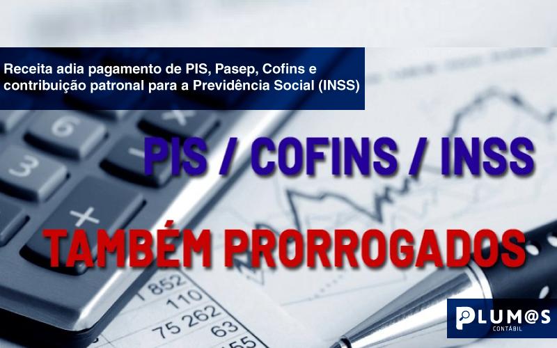 Receita-adia-pagamento-de-PIS,-Pasep,-Cofins-e-INSS - Receita adia pagamento de PIS, Pasep, Cofins e contribuição patronal para a Previdência Social (INSS)