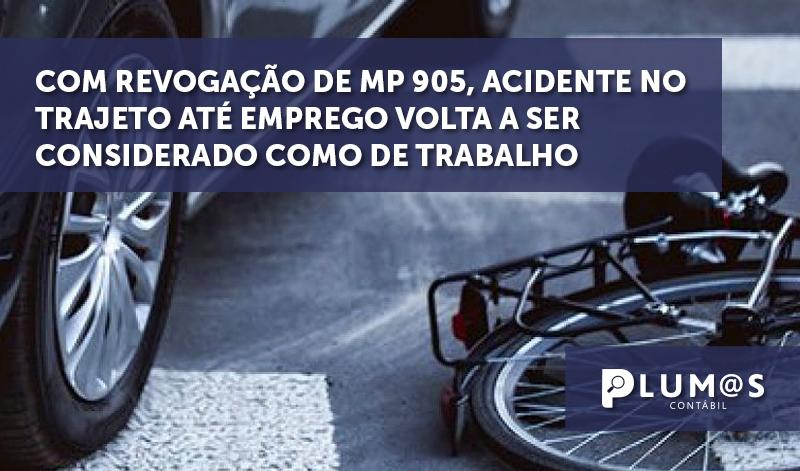 cabeca materia - Com revogação de MP 905, acidente no trajeto até emprego volta a ser considerado como de trabalho