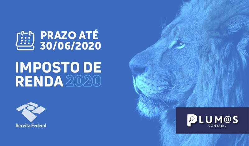 banner IR2020 - IRPF – Imposto de Renda Pessoa Fisica – Prazo 30/06/2020 não deixe para ultima hora