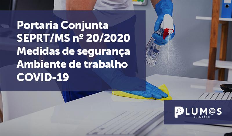banner_ Portaria Conjunta SEPRT - Portaria Conjunta SEPRT/MS nº 20/2020 –  Medidas de segurança – Ambiente de trabalho – COVID-19