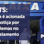 banner FGTS - Caixa é acionada na Justiça1 - FGTS: Caixa é acionada na Justiça por problemas no parcelamento