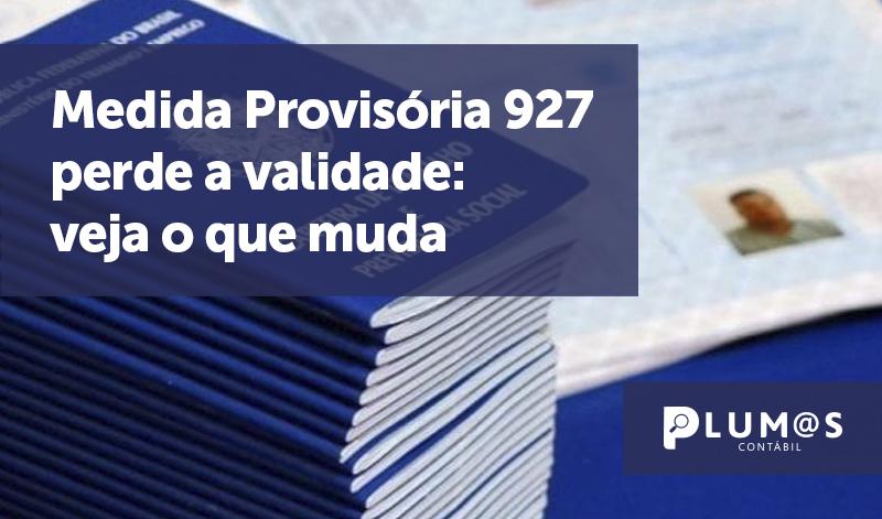 banner Medida Provisória 92 - Medida Provisória 927 perde a validade: veja o que muda