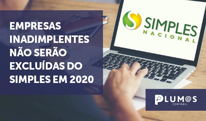 banner Simples em 2020 cópia - Empresas inadimplentes não serão excluídas do Simples em 2020