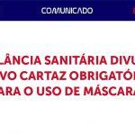 banner VIGILÂNCIA SANITÁRIA DIVULGA - VIGILÂNCIA SANITÁRIA DIVULGA NOVO CARTAZ OBRIGATÓRIO PARA O USO DE MÁSCARAS