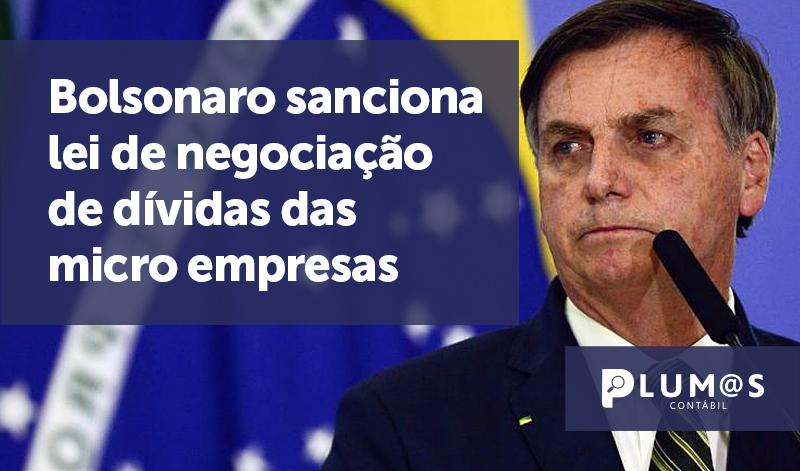 banner Bolsonaro sanciona lei - Bolsonaro sanciona lei de negociação de dívidas das micro empresas