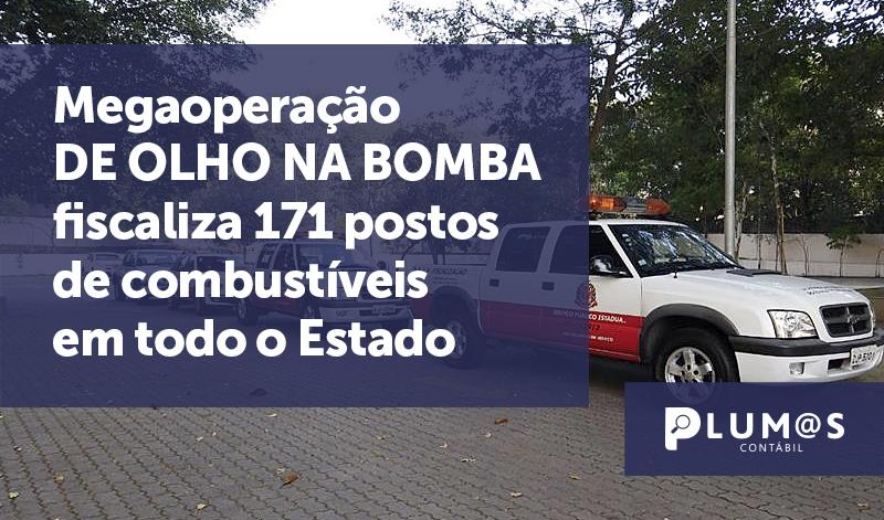 banner Megaoperação - Megaoperação De Olho na Bomba fiscaliza 171 postos de combustíveis em todo o Estado
