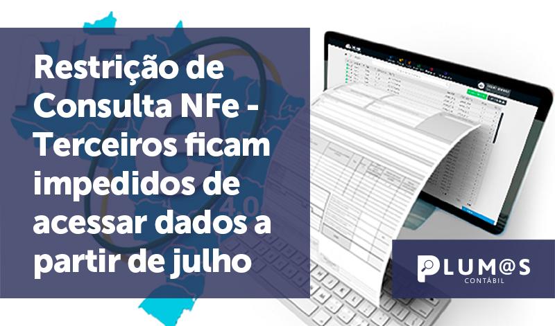 banner Restrição de Consulta NFe - NFe: Terceiros ficam impedidos de acessar dados a partir de julho