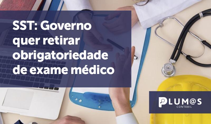 banner SST Governo - SST: Governo  quer retirar  obrigatoriedade  de exame médico