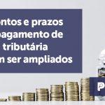 banner 12 Descontos e prazosa - Descontos e prazos para pagamento de dívida tributária podem ser ampliados