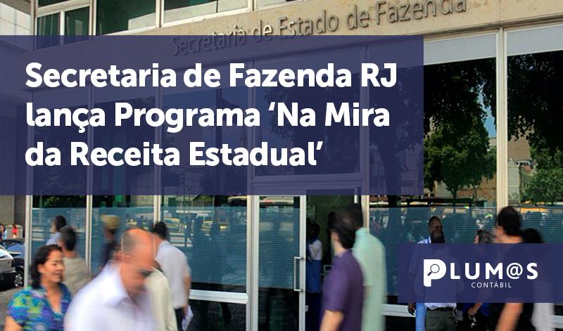 banner 13 Secretaria de Fazenda RJ 2 - Secretaria de Fazenda RJ lança Programa 'Na Mira da Receita Estadual'