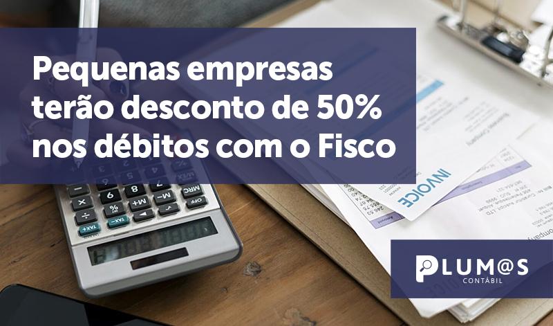 banner 7 Pequenas empresas - Pequenas empresas terão desconto de 50% nos débitos com o Fisco