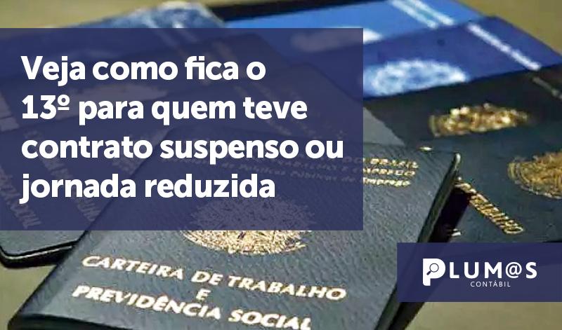 banner 1 Veja como fica - Veja como fica o 13º para quem teve contrato suspenso ou jornada reduzida