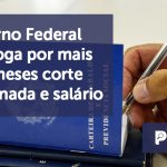 banner 2 Governo Federal prorroga - Governo Federal prorroga por mais dois meses corte de jornada e salário