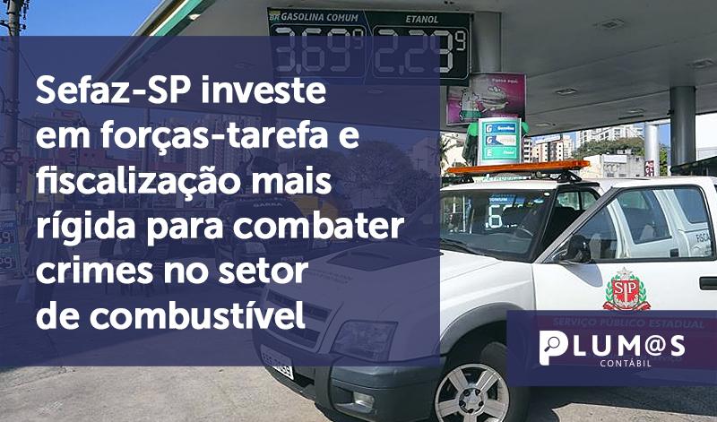 banner 3 Sefaz-SP investe - Sefaz-SP investe em forças-tarefa e fiscalização mais rígida para combater crimes no setor de combustível