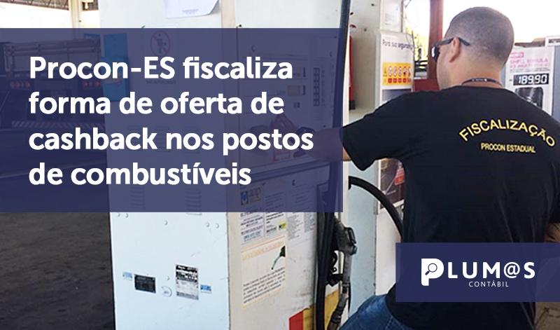 banner 6 Procon-ES - Procon-ES fiscaliza forma de oferta de cashback nos postos de combustíveis
