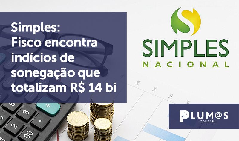 banner 11 Simples - Fisco encontra - Simples: Fisco encontra indícios de sonegação que totalizam R$ 14 bi