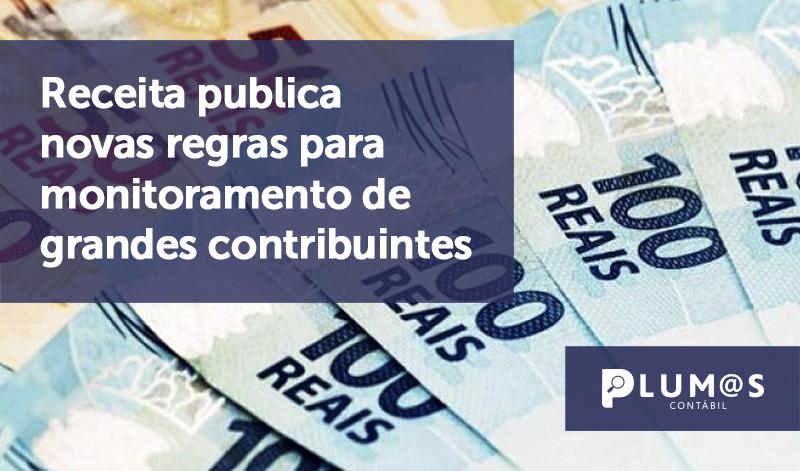 banner 3 Receita publica novas - Receita publica novas regras para monitoramento de grandes contribuintes