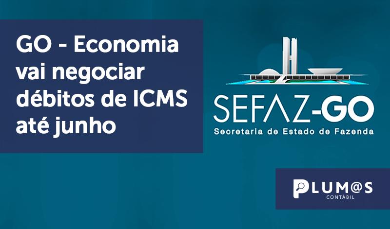 banner 9 GO - GO – Economia vai negociar débitos de ICMS até junho