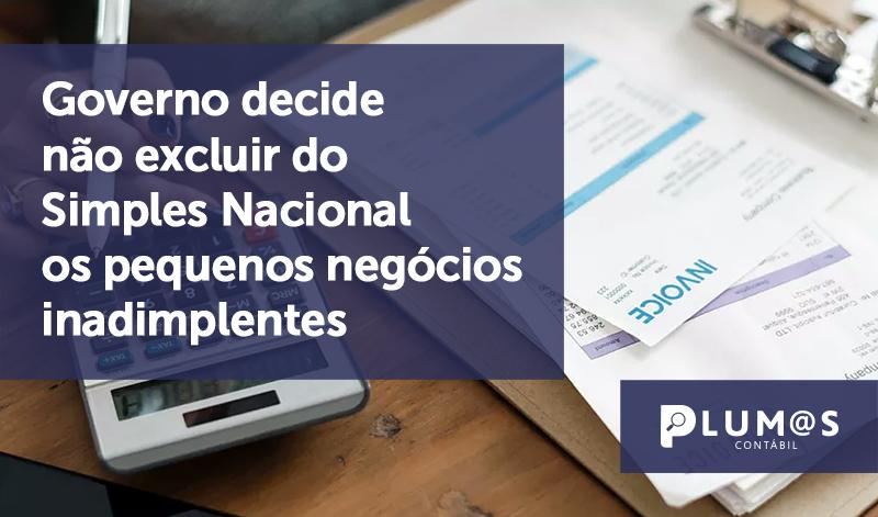 banner 1 Governo decide - Governo decide não excluir do Simples Nacional os pequenos negócios inadimplentes