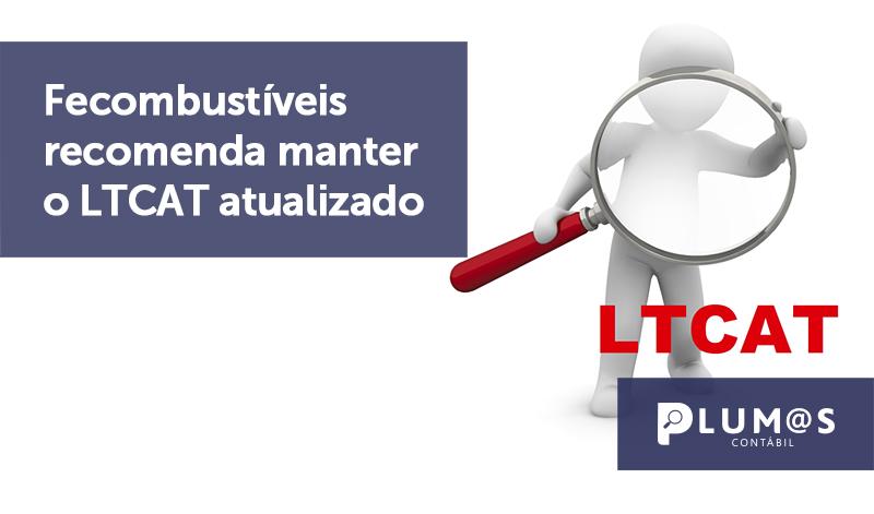 banner 03 Fecombustíveis - Fecombustíveis recomenda manter o LTCAT atualizado