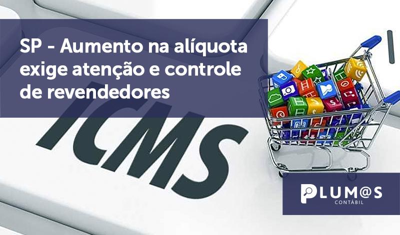 banner 04 revista resan 2 - SP – Aumento na alíquota exige atenção e controle de revendedores