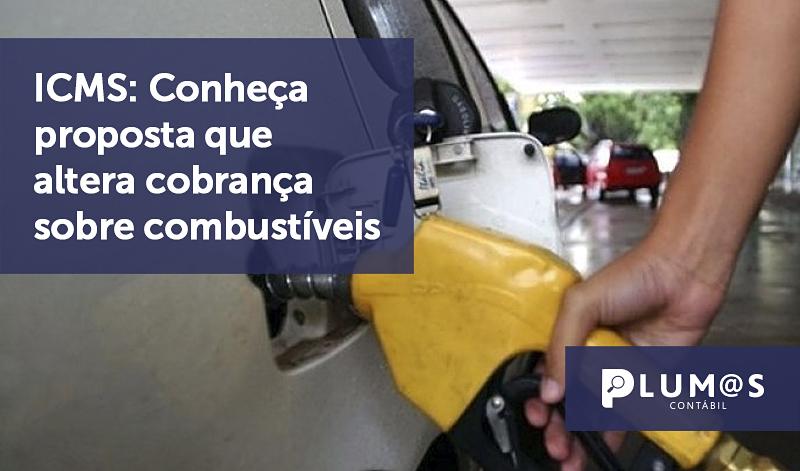 banner 09 ICMS - ICMS: Conheça proposta que altera cobrança sobre combustíveis